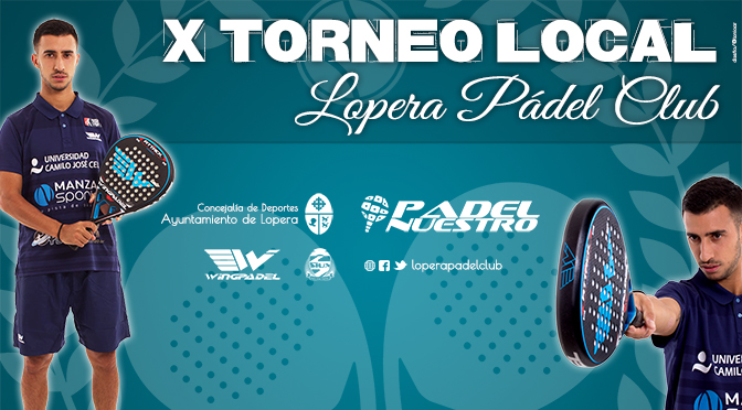 X Torneo Local «Lopera Pádel Club»